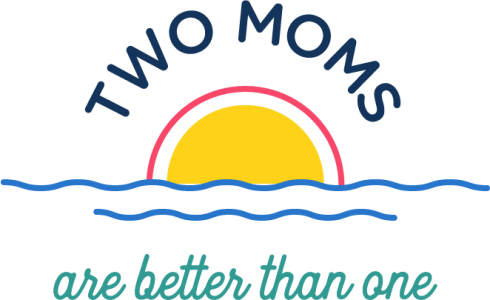 2 Moms Are Better Than 1